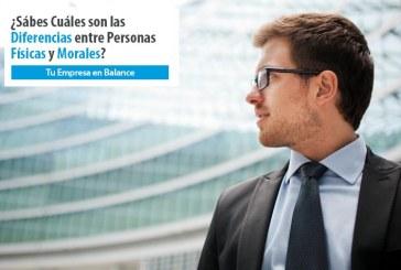 Sabes Cuáles son las Diferencias entre Personas Físicas y Morales, Conócelas
