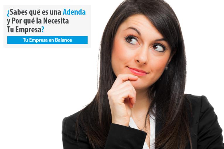 ¿Sabes qué es una Addenda y Por qué la Necesita tu Empresa?
