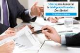 5 Trucos para Aumentar tu Inteligencia Financiera