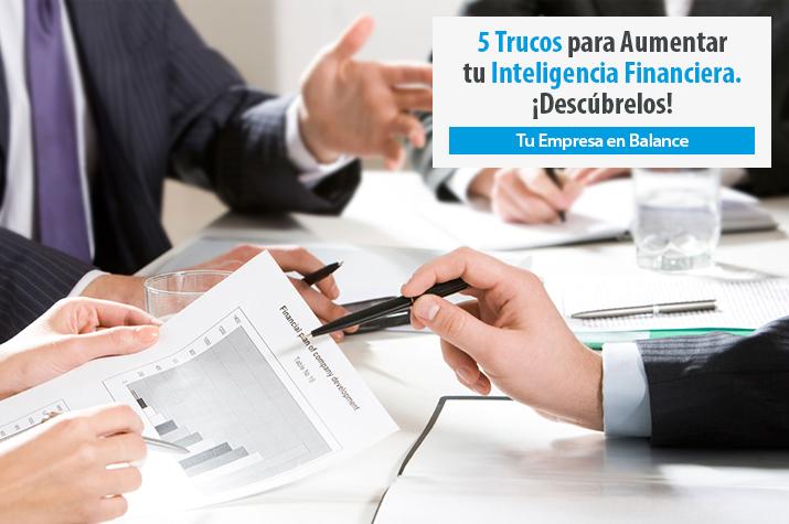 Lee más sobre el artículo 5 Trucos para Aumentar tu Inteligencia Financiera