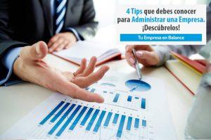Los 4 Tips que Debes Conocer para Administrar una Empresa