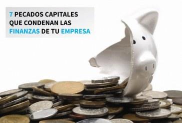 7 Pecados Capitales Que Condenan Las Finanzas De Una Empresa