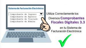 Como Utilizar Correctamente los Comprobantes Fiscales Digitales 3.3